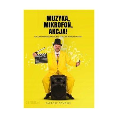 Książka dla animatorów Muzyka, Mikrofon, Akcja!